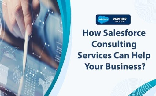 How Salesforce Consulting Services Can Help Your Business?