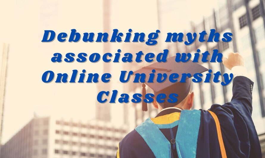 Debunking Myths Associated with Online University Classes