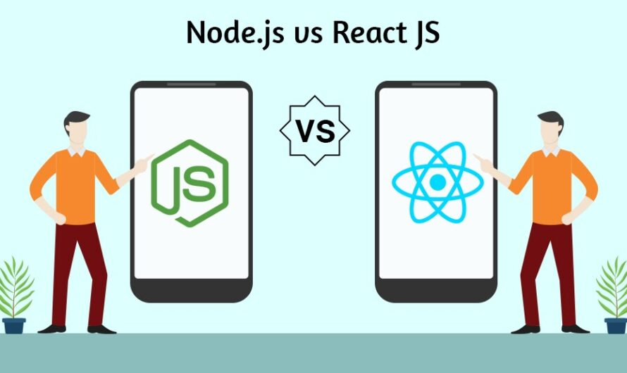 Node.js vs Reactjs: Which One You Should Opt For?