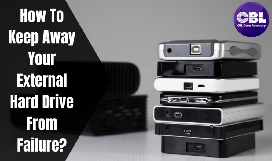 How To Keep Away Your External Hard Drive From Failure?