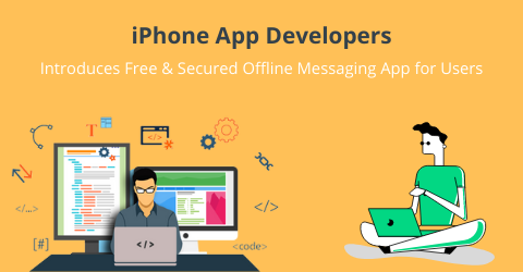 iPhone Developers Introduces Free and Secured Offline Messaging App for Users